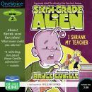 Sixth-Grade Alien: I Shrank My Teacher Audiobook