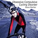 Obsessive Compulsive Cycling Disorder, Dave Barter