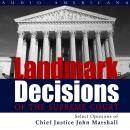 Landmark Decisions of the Supreme Court: Select Opinions of Chief Justice John Marshall, United States Supreme Court