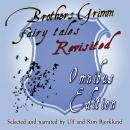 Brothers Grimm Fairy Tales, Revisited: Omnibus Edition, Wilhelm Grimm, Jacob Grimm