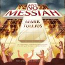 Ain't No Messiah: A Novel Audiobook