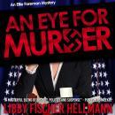 An Eye For Murder: An Ellie Foreman Mystery Audiobook
