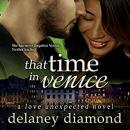 That Time in Venice, Delaney Diamond