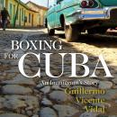 Boxing for Cuba: An Immigrant's Story, Guillermo Vicente Vidal