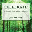 Celebrate!: An Interactive Journey thru Life's Invitations, Jani Mccarty