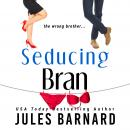 Seducing Bran Audiobook