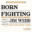 Born Fighting: How the Scots-Irish Shaped America Audiobook