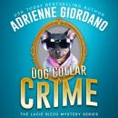 Dog Collar Crime: Misadventures of a Frustrated Mob Princess, Adrienne Giordano