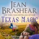 Texas Magic: Sweetgrass Springs Stories (Texas Heroes), Jean Brashear