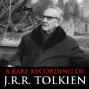 A Rare Recording Of J.R.R. Tolkien Audiobook