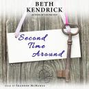 Second Time Around: A Novel, Beth Kendrick