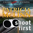 Shoot First (Caught Dead in Wyoming, Book 3) Audiobook