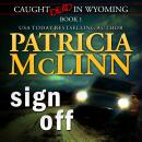 Sign Off (Caught Dead in Wyoming, Book 1) Audiobook