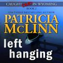 Left Hanging (Caught Dead in Wyoming, Book 2) Audiobook