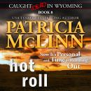 Hot Roll (Caught Dead in Wyoming, Book 8) Audiobook