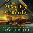 Master Of Verona, David Blixt