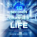 10 Seconds That Changed My Life Audiobook
