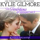 Ambitious Engagement, Kylie Gilmore