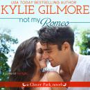 Not My Romeo, Kylie Gilmore