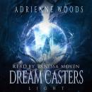 Dream Casters: Light, Adrienne Woods