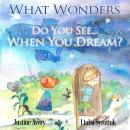 What Wonders Do You See... When You Dream? Audiobook