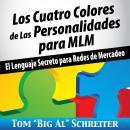 Los Cuatro Colores de Las Personalidades para MLM: El Lenguaje Secreto para Redes de Mercadeo Audiobook
