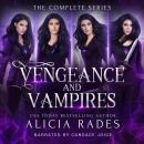 Vengeance and Vampires: The Complete Series, Alicia Rades