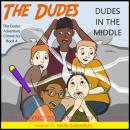Dudes in the Middle Audiobook