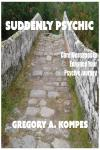 Suddenly Psychic: Core Messages to Enhance Your Psychic Journey Audiobook