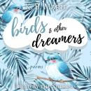 Birds & Other Dreamers: Poems, K.B. Marie