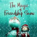 The Magic of Friendship Snow Audiobook