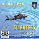 At the Slightest Sound, M. L. Buchman