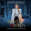 Winter Wren: A Blade and Rose Short Story Audiobook
