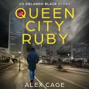 Queen City Ruby: An Orlando Black Story (Episode 1) Audiobook