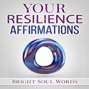 Your Resilience Affirmations, Bright Soul Words