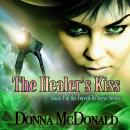 Healer's Kiss: Forced To Serve, Book 4, Donna Mcdonald