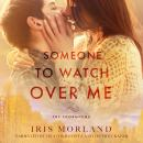 Someone to Watch Over Me, Iris Morland