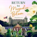 Return To Magnolia Bloom: A Magnolia Bloom Novel Audiobook