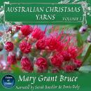 Australian Christmas Yarns: Volume I Audiobook