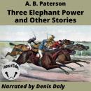 Three Elephant Power and Other Stories Audiobook