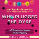 Who Plugged the Dyke: An Indiana Election Mystery Audiobook