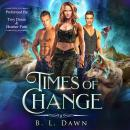 Times of Change: Book 1 Audiobook