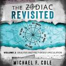 The Zodiac Revisited, Volume 2: Analysis and Fact-Based Speculation Audiobook