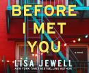 Before I Met You Audiobook