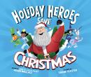 The Holiday Heroes Save Christmas Audiobook