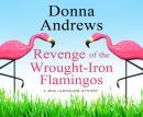 Revenge of the Wrought-Iron Flamingos Audiobook