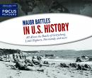 Major Battles in U.S. History: All About the Battle of Gettysburg, Little Bighorn, Normandy and more Audiobook