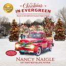 Christmas In Evergreen: Based on the Hallmark Channel Original Movie Audiobook