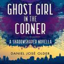 Ghost Girl in the Corner Audiobook
