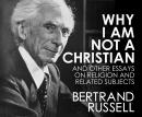 Why I Am Not a Christian Audiobook